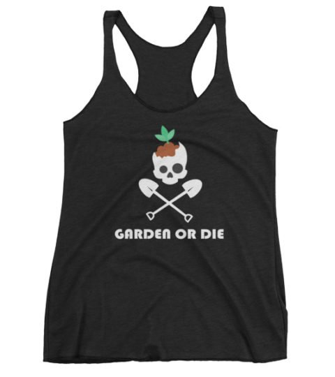 Women's Garden Or Die Tank